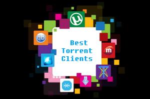 Best Torrent Clients: Download Torrent the Right Way